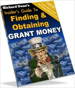 eBook about An Insiders Guide To - Finding And Obtaining Grant Money - HOW TO WRITE YOUR PROPOSAL..