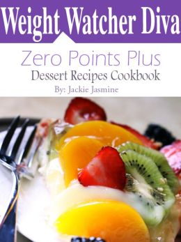 Weight Watchers Diva Zero Points Plus Dessert Recipes Cookbook