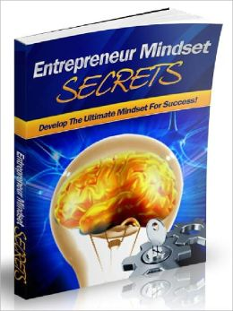 Entrepreneur Mindset Secrets – Develop The Ultimate Mindset For Success (Ultimate Collection)