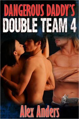Dangerous Daddy's Double Team 4