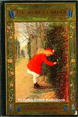 THE SECRET GARDEN [Deluxe Edition] The Complete & Original Classic With Illustrations Plus BONUS Entire Audiobook Narration