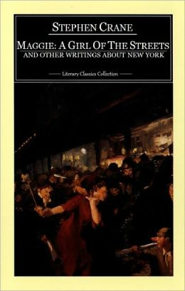 Maggie: A Girl of the Streets and Other Writings About New York (Annotated)