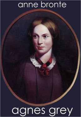 Agnes Grey by Anne Bronte - Annotated (Bentley Loft Classics #69)