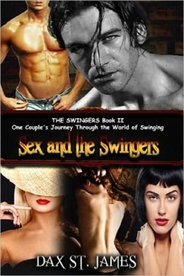 SEX AND THE SWINGERS [THE SWINGERS, BOOK II]