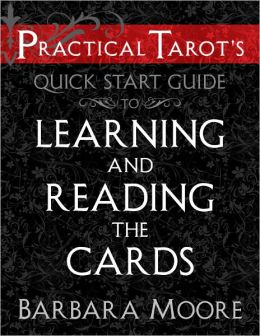 Practical Tarot's Quick Start Guide to Learning and Reading the Cards