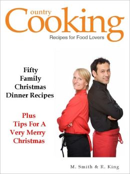 CHRISTMAS DINNER RECIPES - 50 Delicious Family Christmas Meals