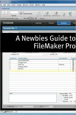 A Newbies Guide to FileMaker 11 Pro: A Beginners Guide to Database Management