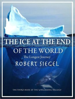 The Ice at the End of the World (The Whalesong Trilogy #3)