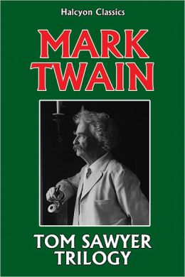 The Tom Sawyer Trilogy by Mark Twain