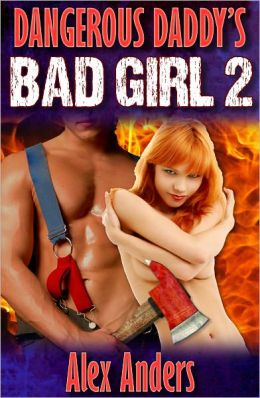 Dangerous Daddy's Bad Girl 2: Porno For Pyros