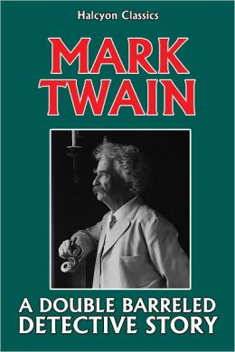 A Double Barreled Detective Story by Mark Twain