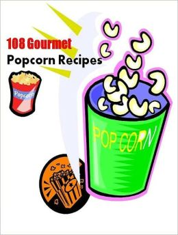 Quick and Easy Cooking Recipes - 108 Gourmet Popcorn Recipes - Flavored popcorn makes a festive and popular snack for the holidays!