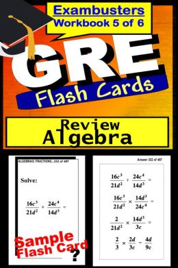 GRE Study Guide Algebra Review--GRE Math Flashcards--GRE Prep Workbook 5 of 6