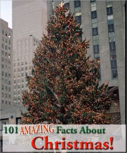 101 Amazing Facts About Christmas!