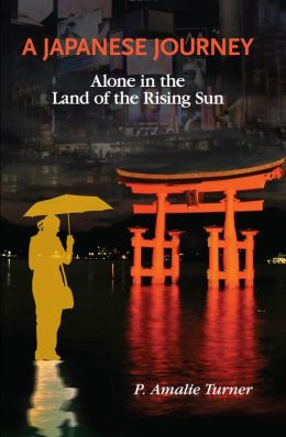 A Japanese Journey: Alone in the Land of the Rising Sun