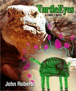 Turtle Eyes: A Family Novel