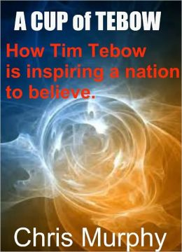 A Cup Of Tebow (for fans of Tim Tebow)