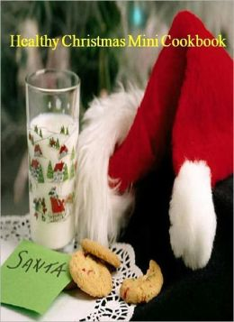 Food Recipes eBook - Healthy Christmas Mini CookBook - We put this little ebook of healthy holiday recipes together to save you a little time this holiday season.