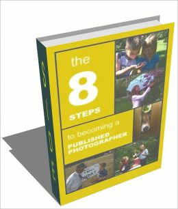 THE 8 STEPS TO BECOMING A PUBLISHED PHOTOGRAPHER