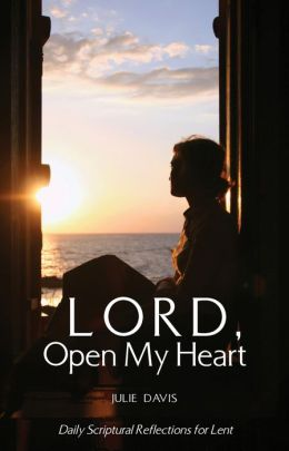 Lord, Open My Heart - Daily Scriptural Reflections for Lent