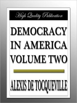 Democracy in America (Volume Two)