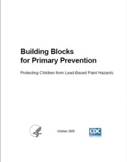 Building Blocks for Primary Prevention Protecting Children from Lead-Based Paint Hazards