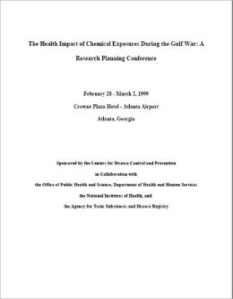The Health Impact of Chemical Exposures During the Gulf War: A Research Planning Conference