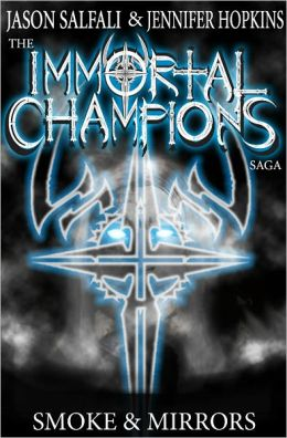 Smoke & Mirrors (The Immortal Champions Saga #2)