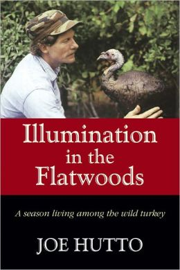 Illumination in the Flatwoods: A Season Living Among the Wild Turkey
