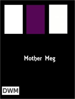 MOTHER-MEG OR, THE STORY OF DICKIE'S ATTIC