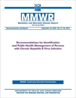 Recommendations for Identification and Public Health Management of Persons with Chronic Hepatitis B Virus Infection
