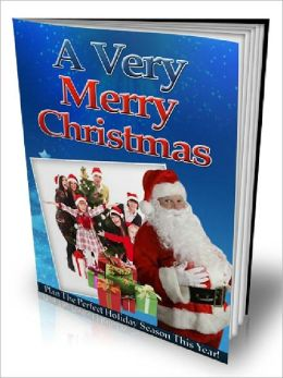 A Very Merry Christmas – Plan the Perfect Holiday Season This Year
