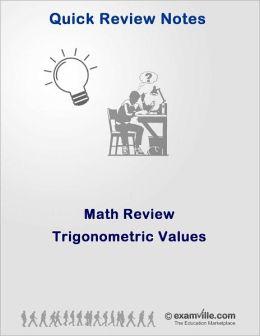 Math Review: Trigonometric Values