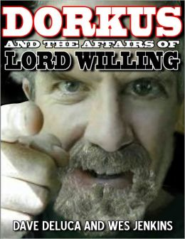 Dorkus And The Affairs Of Lord Willing