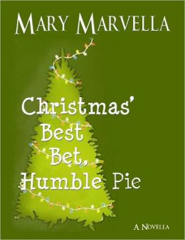 Christmas' Best Bet, Humble Pie