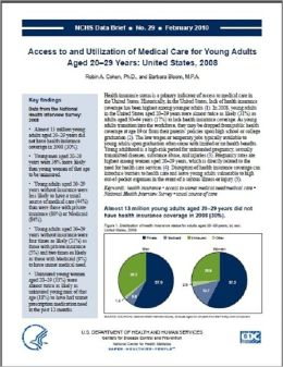 Access to and Utilization of Medical Care for Young Adults Aged 20–29 Years: United States, 2008