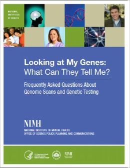 Looking at My Genes: What Can They Tell Me?: Frequently asked Questions about Genome scans and Genetic Testing