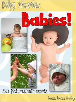 Baby Words and Pictures: Babies!