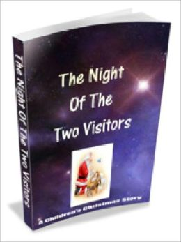 The Night of the Two Visitors - A Children's Christmas Story