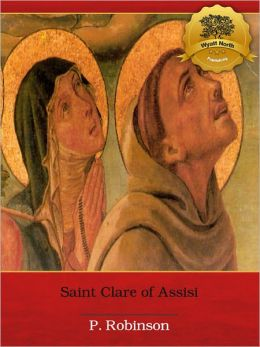 St. Clare of Assisi: A Concise Biography - Enhanced