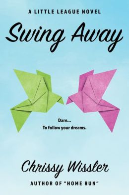 Swing Away: A Little League Novel