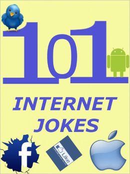 Jokes 101 Internet Jokes : 101 Internet Jokes