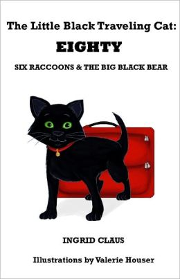 The Little Black Traveling Cat: EIGHTY - Six Raccoons & The Big Black Bear