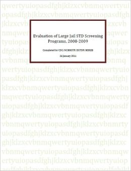 Evaluation of Large Jail STD Screening Programs, 2008-2009