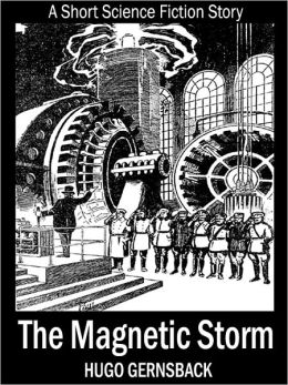 The Magnetic Storm: A Short Science Fiction Story