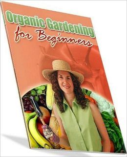 Gardening Study Guide - Organic Gardening For Beginners - et Rid of All Of the Harmful Chemicals And Purify Your Food With Organic Gardening!