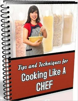 eBook about 101 Tips and Techniques For Cooking Like a Chef