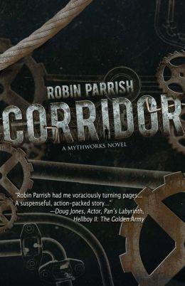 Corridor (A MythWorks Novel)(for fans of Pittacus Lore, Susan Collins and James Dashner)