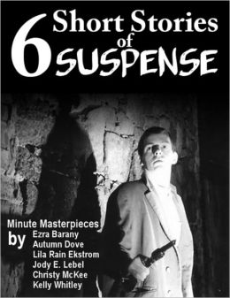 6 Short Stories of Suspense - Edited by Ezra Barany