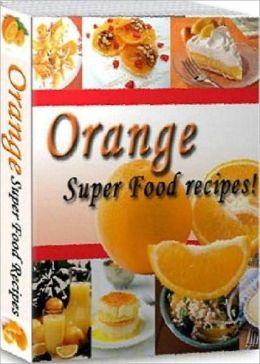 Healthy Food Recipes eBook - Healthy and Delicious Orange Recipes